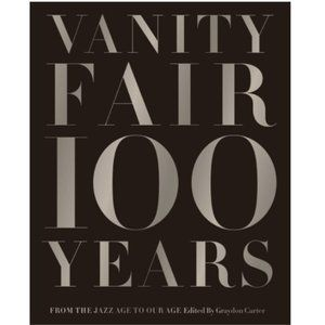 Vanity Fair 100 Years: From the Jazz Age to Our Age (Hardcover – Illustrated)